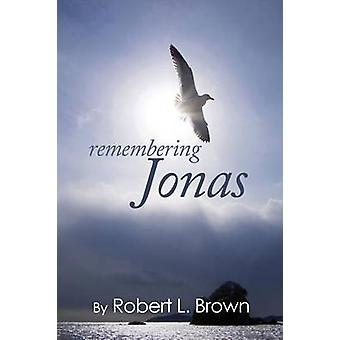 Remembering Jonas by Brown & Robert L.