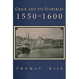 Crail and its Fisheries 15501600 by Riis & Thomas