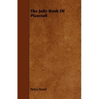 The Jolly Book Of Playcraft by Beard & Patten