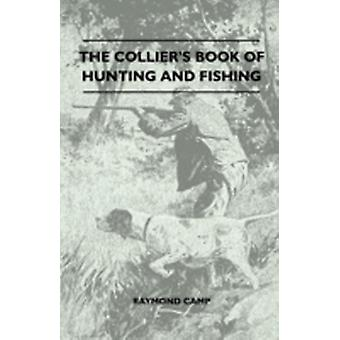 The Colliers Book Of Hunting And Fishing by Camp & Raymond