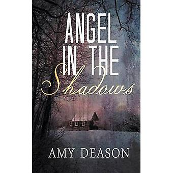 Angel in the Shadows by Deason & Amy