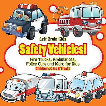 Safety Vehicles Fire Trucks Ambulances Police Cars and More for Kids  Childrens Cars  Trucks by Left Brain Kids