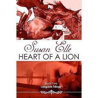 Heart of a Lion Langdon Trilogy Bk2 by Elle & Susan
