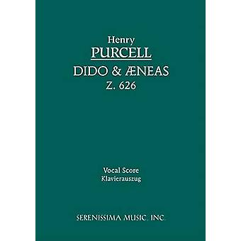 Dido and Aeneas Z.626 Vocal score by Purcell & Henry