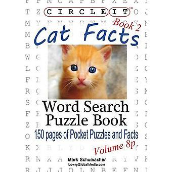 Circle It Cat Facts Pocket Size Book 2 Word Search Puzzle Book by Lowry Global Media LLC