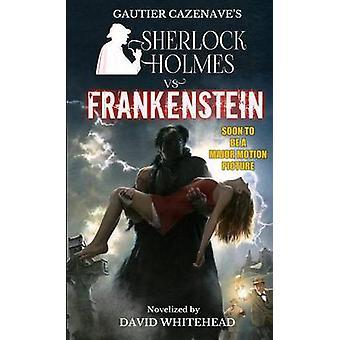 Sherlock Holmes vs. Frankenstein by Whitehead & David