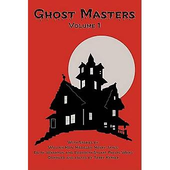 Ghost Masters Volume 1 by James & Henry Hodgson William H.
