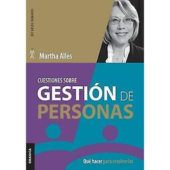 Cuestiones sobre gestin de personas Qu hacer para resolverlas by Alles & Martha