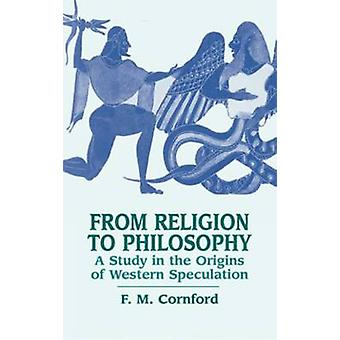 From Religion to Philosophy - A Study in the Origins of Western Specul