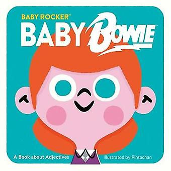Baby Bowie - A Book about Adjectives by Running Press - 9780762468010