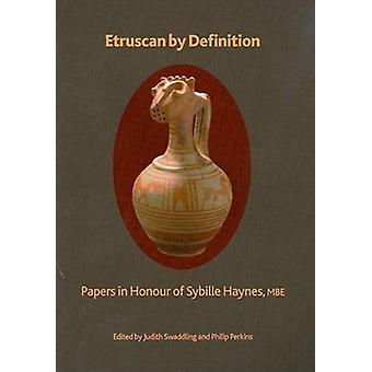 Etruscan by Definition - Papers in Honour of Sybille Haynes by Philip