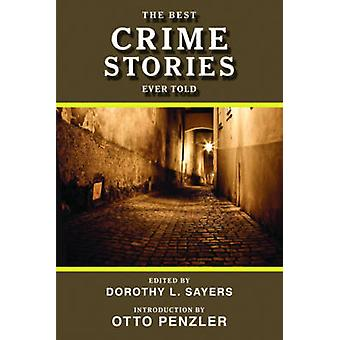 The Best Crime Stories Ever Told door Dorothy L. Sayers - 9781620870495