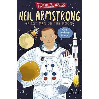 Trailblazers - Neil Armstrong by Alex Woolf - 9781788951562 Book