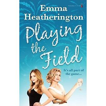Playing the Field by Emma Heatherington - 9781842233726 Book