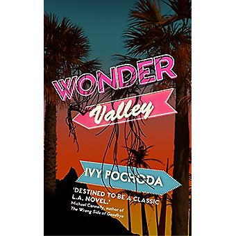Wonder Valley by Ivy Pochoda - 9781999683344 Book