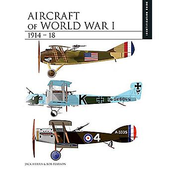Aircraft of World War I 1914-1918 - The Essential Aircraft Identificat