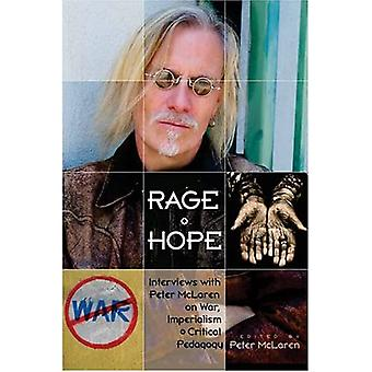 Rage & Hope: Interviews With Peter Mclaren on War, Imperialism, And Critical Pedagogy (Counterpoints: Studies in the Postmodern Theory of Education)