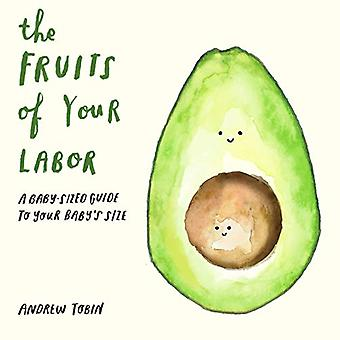 The Fruits Of Your Labor by Andrew Tobin - 9781576879078 Book