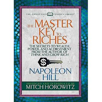 The Master Key to Riches (Condensed Classics) - The Secrets to Wealth