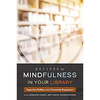 Recipes for Mindfulness in Your Library - Supporting Resilience and Co