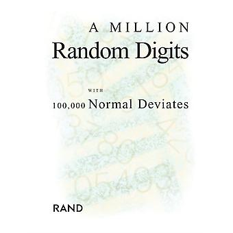 A Million Random Digits with 100000 Normal Deviates by Foreword by Michael D Rich