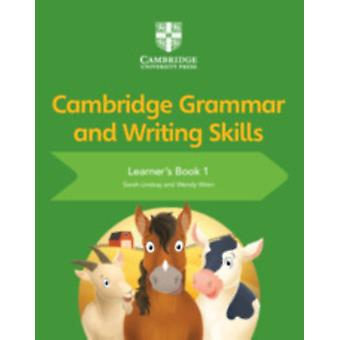 Cambridge Grammar and Writing Skills Learners Book 1 by Sarah Lindsay