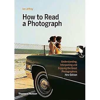 How to Read a Photograph by Ian Jeffrey - 9780500295380 Book
