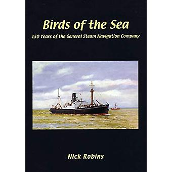 Birds of the Sea - 150 Years of the General Steam Navigation Co by Ni