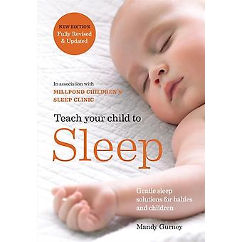 Teach Your Child to Sleep by Mandy Gurney