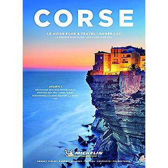 Corse Guide to Food & Travel by Michelin (Corsica) - Food & Tr