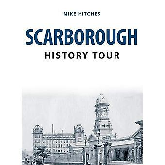 Scarborough History Tour by Mike Hitches - 9781398100626 Book