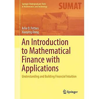 An Introduction to Mathematical Finance with Applications - Understand