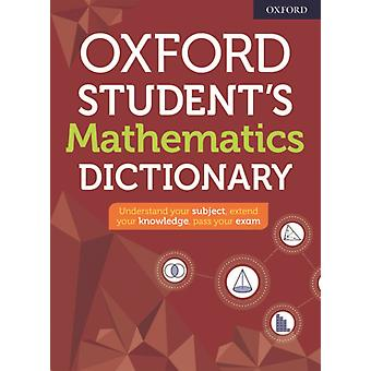 Oxford Students Mathematics Dictionary by Dictionaries & Oxford