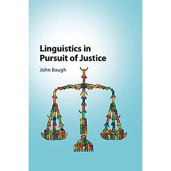Linguistics in Pursuit of Justice by Baugh & John Washington University & St Louis