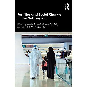 Families and Social Change in the Gulf Region by Edited by Jennifer E Lansford & Edited by Anis Ben Brik & Edited by Abdallah M Badahdah