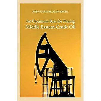 Une base optimale pour le prix du pétrole brut du Moyen-Orient