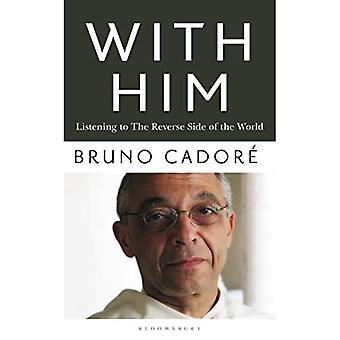 With Him: Listening to the� Underside of the World
