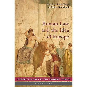 Roman Law and the Idea of Europe by Edited by Dr Heta Bjoerklund Edited by Dr Kaius Tuori