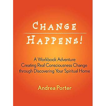 Change Happens! by Andrea Porter - 9780578041070 Book