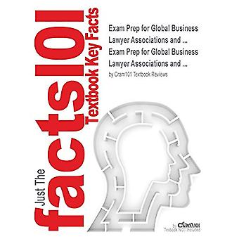 Exam Prep for Global Business Lawyer Associations and ... by Just the