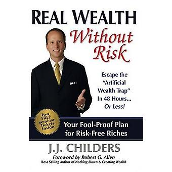 "Real Wealth Without Risk - Escape the ""Artificial Wealth Trap&quo"