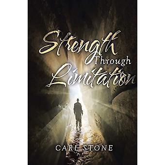 Strength Through Limitation by Carl Stone - 9781640030282 Book