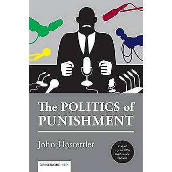 The Politics of Punishment by John Hostettler - 9781909976337 Book