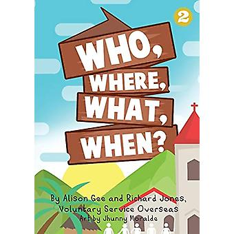 Who - Where - What - When? by Alison Gee - 9781925863918 Book