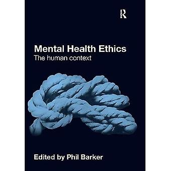 Ethik der psychischen Gesundheit: Der menschliche Kontext