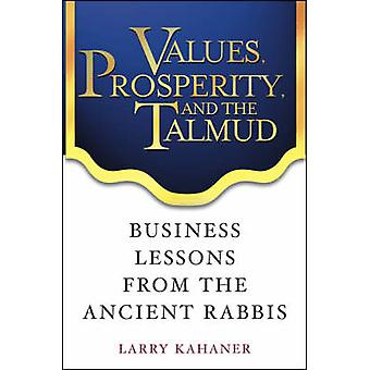 Values - Prosperity and the Talmud - Business Lessons from the Ancient