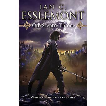 Orb Sceptre Throne by Ian Cameron Esslemont - 9780553824773 Book