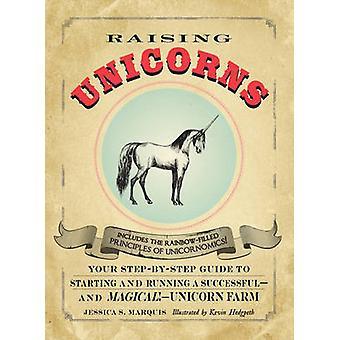 Élever des licornes - votre Guide étape par étape pour le démarrage et l'exécution d'un S