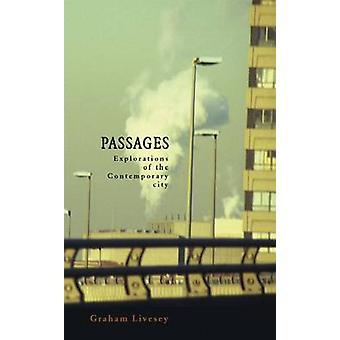 Passages - Explorations of the Contemporary City by Graham Livesey - 9