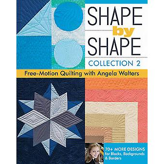 Shape by Shape - Collection 2 Free Motion Quilting with Angela Walters